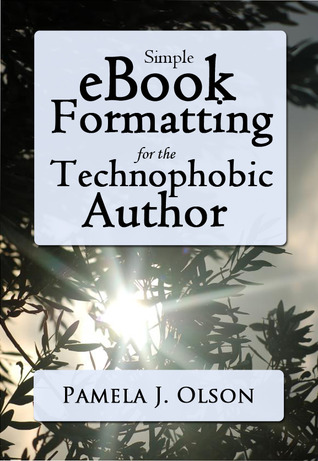 Simple eBook Formatting for the Technophobic Author