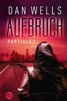 Partials - Aufbruch by Dan Wells