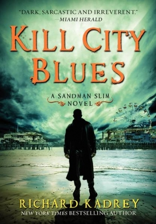 Kill City Blues by Richard Kadrey