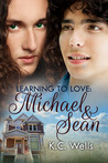 Michael & Sean (Learning to Love, #1)