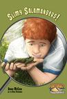 Slimy Salamanders! by Renee McCuen