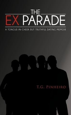 The Ex Parade : A Tongue-In-Cheek but Truthful Dating Memoir
