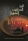 The Evolution of Fiqh: Islamic Law & the Madh-habs
