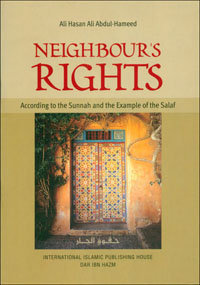 Neighbour's Rights: According to the Sunnah and the Example of the Salaf