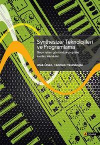 Synthesizer Teknolojileri ve Programlama - Geçmişten günümüze popüler sentez teknikleri