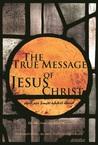 The True Message of Jesus Christ