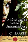 A Dragon's Path to Ascension by J.C. Harker