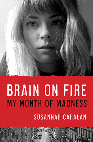 Brain on Fire: My Month of Madness by Susannah Cahalan thumbnail