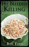He Needed Killing (Needed Killing, #1)