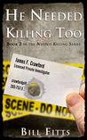 He Needed Killing Too (Needed Killing, #2)