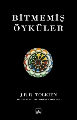 Bitmemiş Öyküler by J.R.R. Tolkien
