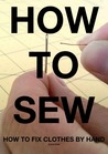 How to Fix Clothes by Hand (How to Sew)