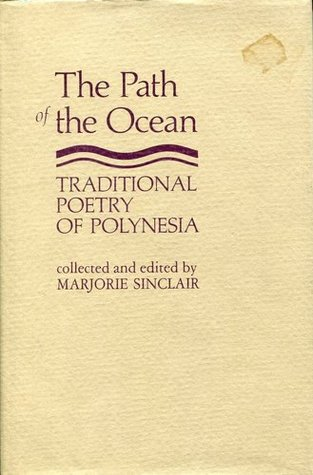 The Path Of The Ocean: Traditional Poetry Of Polynesia