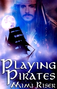 Playing Pirates by Mimi Riser