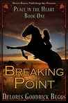 Breaking Point by Delores Goodrick Beggs