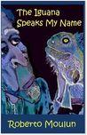 The Iguana Speaks My Name