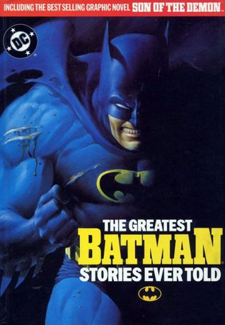 The Greatest Batman Stories Ever Told par Bill Finger, Dennis O'Neil, Bob Kane, Neal Adams, Frank Miller