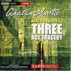 Three Act Tragedy: A BBC Radio 4 Full-Cast Dramatisation
