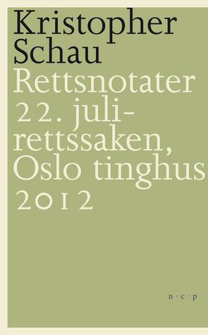 Rettsnotater: 22. juli-rettssaken, Oslo tinghus 2012