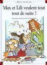 Max Et Lili Veulent Tout Tout De Suite!
