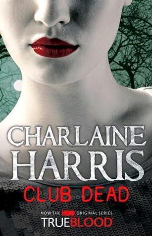 Club Dead (Sookie Stackhouse #3)