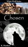 Chosen (White Wolf, #1)