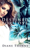 Destined for Love by Diane Thorne