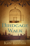 Birdcage Walk by Kate Riordan