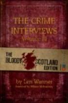 The Crime Interviews Volume III