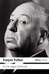 El cine según Hitchcock by François Truffaut
