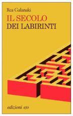 Il secolo dei labirinti