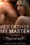 Mentor (Her Father, My Master #1)