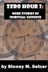 Zero Hour 2: More Stories of Supernatural Suspense