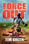 Force Out by Tim Green