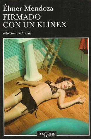 Firmado con un klínex by Élmer Mendoza