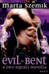 Evil-Bent (Two Halves, #2.5)