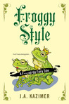 Froggy Style (A F***ed-Up Fairy Tale #2)