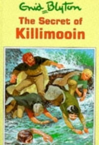 The Secret Of Killimooin by Enid Blyton