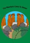 The Meerkats Come to Dinner