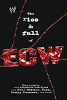 The RiseFall of ECW: Extreme Championship Wrestling