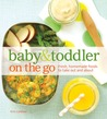 Baby and Toddler On the Go Cookbook by Kim Laidlaw