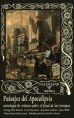 Paisajes del Apocalipsis, antologia de relatos sobre el final de los tiempos(Wastelands 1)