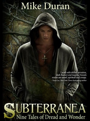 Subterranea: Nine Tales of Dread and Wonder