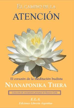 El camino de la atención: El corazón de la meditación budista