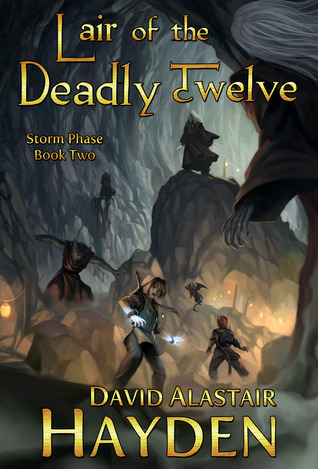 Lair of the Deadly Twelve (Storm Phase #2) by David Alastair Hayden