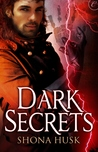 Dark Secrets by Shona Husk
