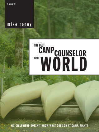The Best Camp Counselor in the World by Mike Ronny