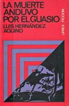 La muerte anduvo por el Guasio by Luis Hernández Aquino