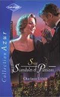 Saga Scandales et Passions, tome 1 : Un piège inexorable ; Entre coeur et raison ;Orageuse tentation