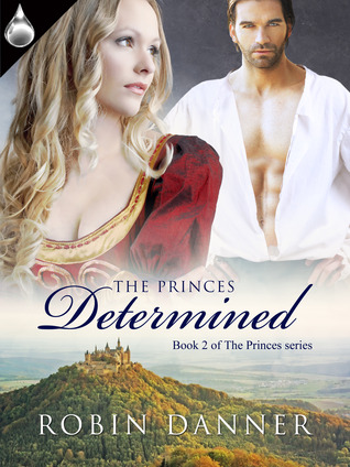 The Princes Determined by Robin Danner